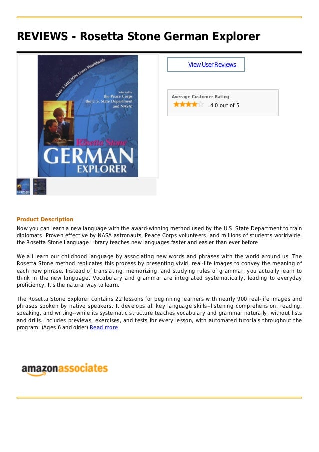 REVIEWS - Rosetta Stone German ExplorerViewUserReviewsAverage Customer Rating4.0 out of 5Product DescriptionNow you can le...