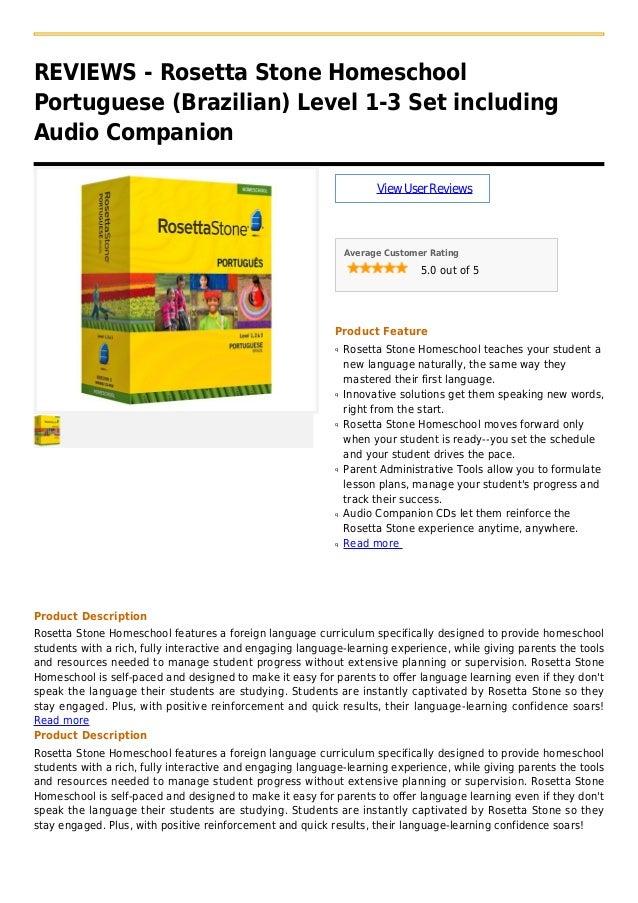 REVIEWS - Rosetta Stone HomeschoolPortuguese (Brazilian) Level 1-3 Set includingAudio CompanionViewUserReviewsAverage Cust...