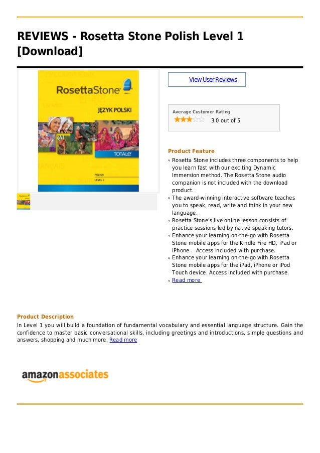 REVIEWS - Rosetta Stone Polish Level 1[Download]ViewUserReviewsAverage Customer Rating3.0 out of 5Product FeatureRosetta S...