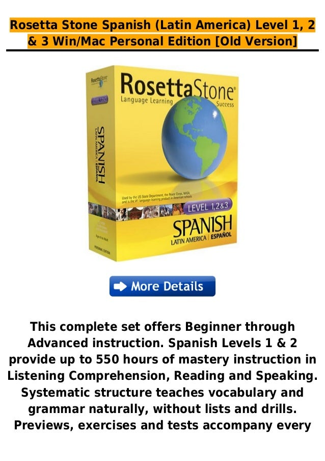 Rosetta Stone Spanish (Latin America) Level 1, 2& 3 Win/Mac Personal Edition [Old Version]This complete set offers Beginne...