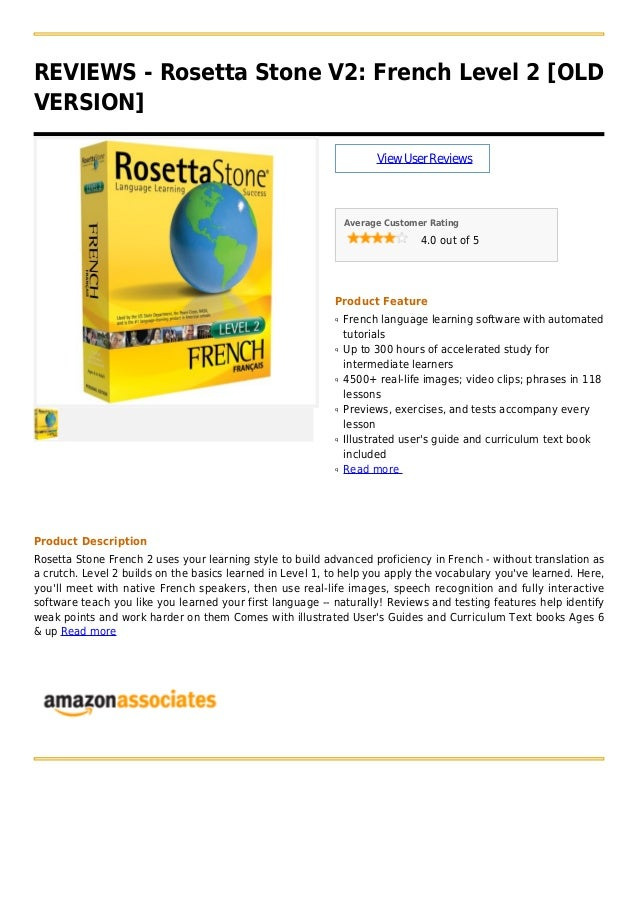 REVIEWS - Rosetta Stone V2: French Level 2 [OLDVERSION]ViewUserReviewsAverage Customer Rating4.0 out of 5Product FeatureFr...