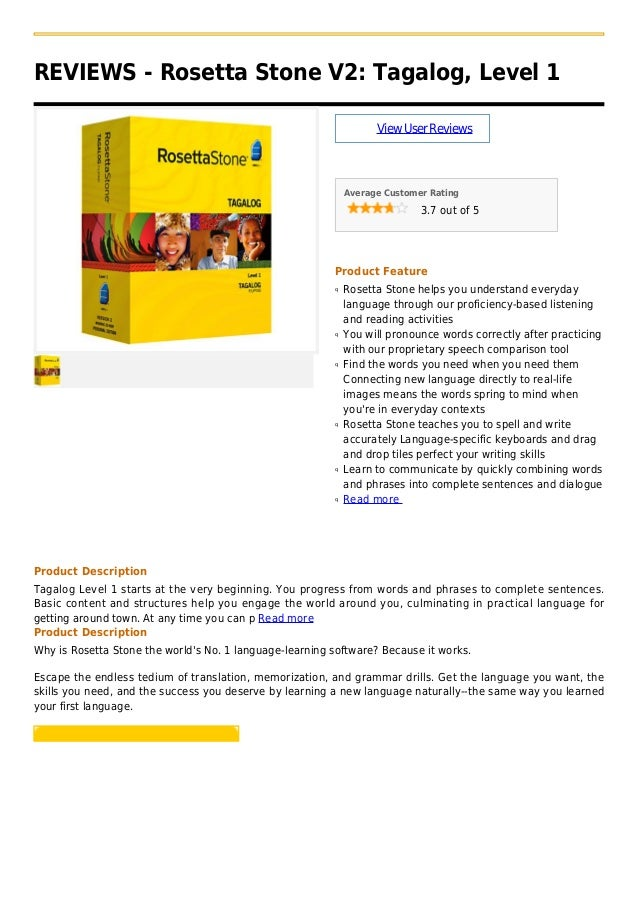 REVIEWS - Rosetta Stone V2: Tagalog, Level 1ViewUserReviewsAverage Customer Rating3.7 out of 5Product FeatureRosetta Stone...