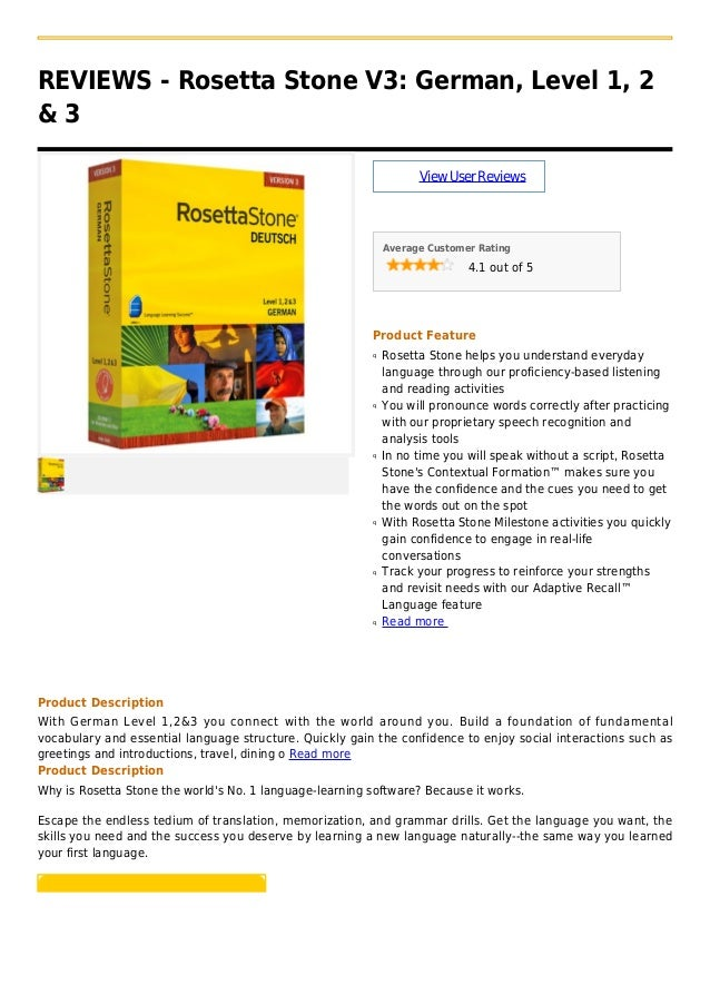REVIEWS - Rosetta Stone V3: German, Level 1, 2& 3ViewUserReviewsAverage Customer Rating4.1 out of 5Product FeatureRosetta ...