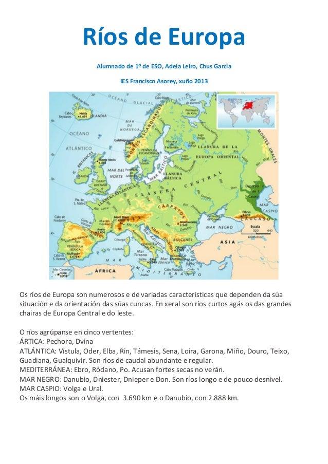 Ríos de Europa Alumnado de 1º de ESO, Adela Leiro, Chus García IES Francisco Asorey, xuño 2013  Os ríos de Europa son nume...