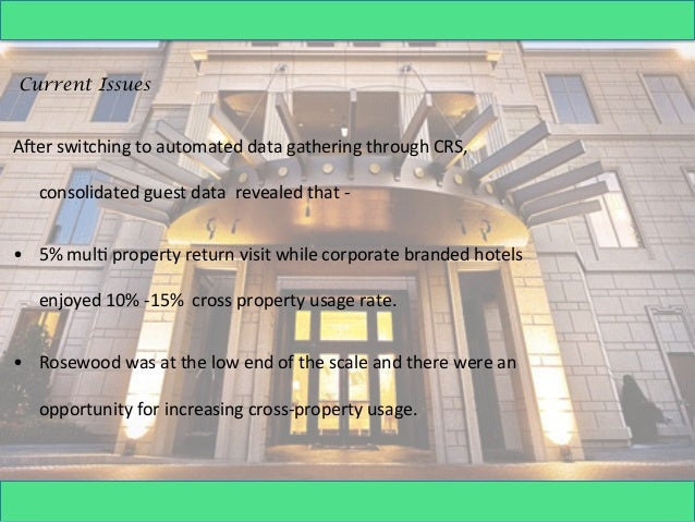 rosewood hotel case analysis Free essay: rosewood hotels case analysis a private hotel management company, rosewood hotels resorts with iconic luxury hotels such as the mansion on turtle.