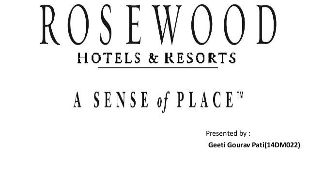 rosewood hotels resorts case study Rosewood hotels & resorts, a small luxury private hotel management firm running a collection of 12 individually branded hotels and resorts in multiple.