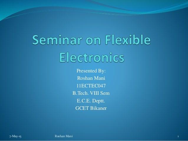 Presented By: Roshan Mani 11ECTEC047 B.Tech. VIII Sem E.C.E. Deptt. GCET Bikaner 7-May-15 1Roshan Mani