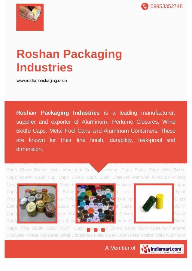 09953352748A Member ofRoshan PackagingIndustrieswww.roshanpackaging.co.inAluminum Caps Bottle Caps Wine Bottle Caps ROPP C...