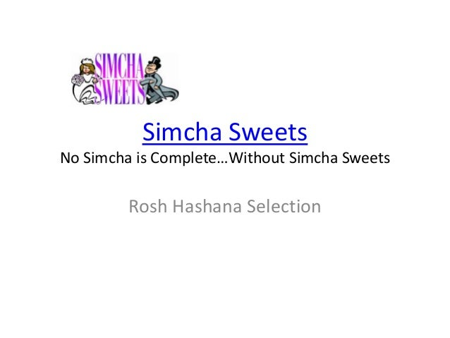 Simcha Sweets No Simcha is Complete…Without Simcha Sweets Rosh Hashana Selection