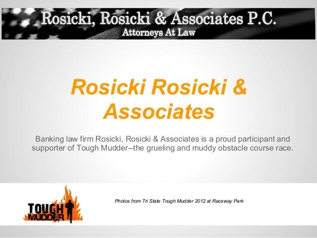 Rosicki Rosicki &            Associates Banking law firm Rosicki, Rosicki & Associates is a proud participant andsupporter...