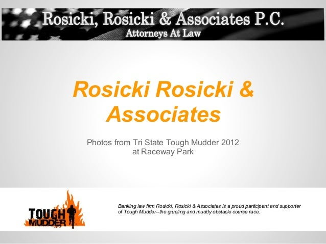 Rosicki Rosicki &  Associates Photos from Tri State Tough Mudder 2012             at Raceway Park         Banking law firm...
