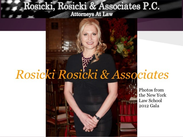 Rosicki Rosicki & AssociatesPhotos fromthe New YorkLaw School2012 Gala