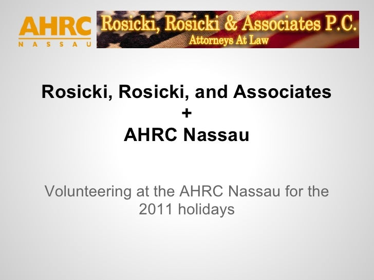 Rosicki, Rosicki, and Associates               +         AHRC NassauVolunteering at the AHRC Nassau for the             20...