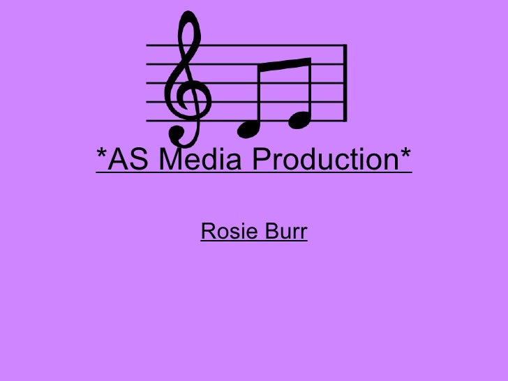 *AS Media Production* Rosie Burr
