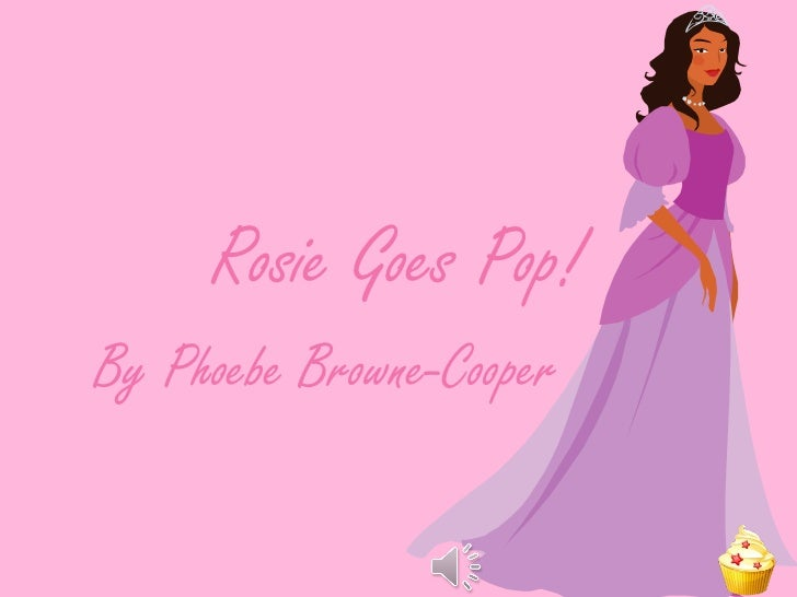 Rosie Goes Pop! By Phoebe Browne-Cooper