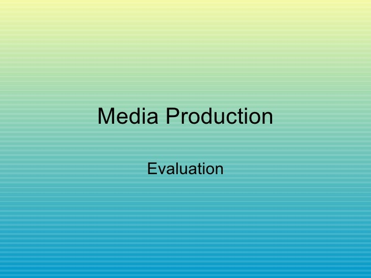 Media Production Evaluation