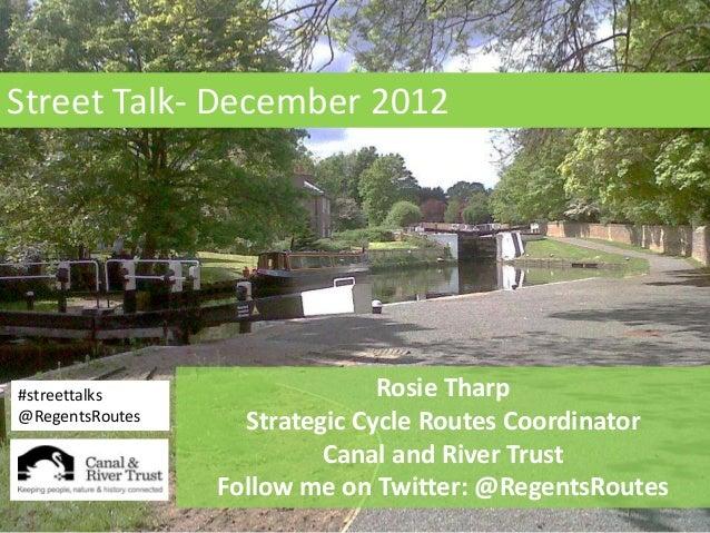 Street Talk- December 2012Street Talk- December 2012#streettalks                   Rosie Tharp@RegentsRoutes     Strategic...