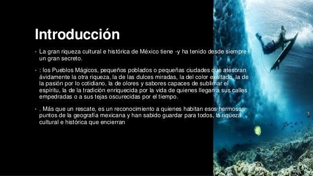 Introducción  • La gran riqueza cultural e histórica de México tiene -y ha tenido desde siempre  un gran secreto.  • : los...