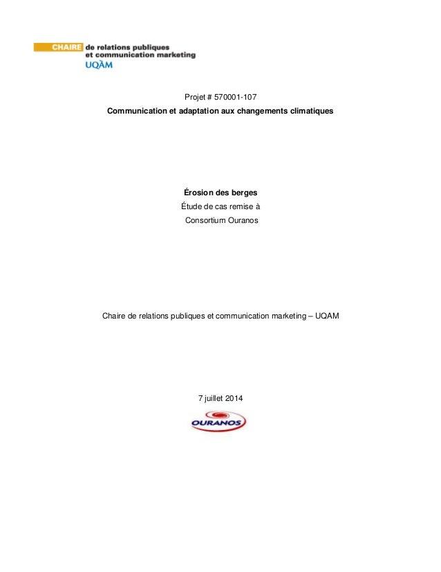 Projet # 570001-107 Communication et adaptation aux changements climatiques Érosion des berges Étude de cas remise à Conso...