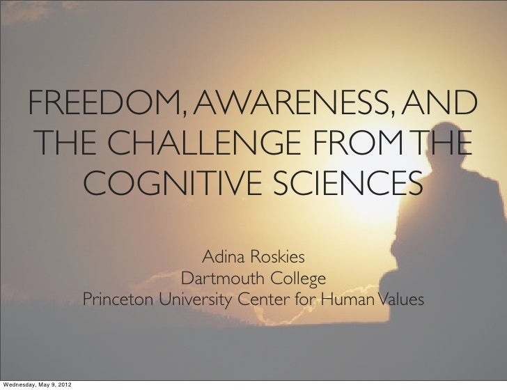 FREEDOM, AWARENESS, AND       THE CHALLENGE FROM THE          COGNITIVE SCIENCES                                        Ad...