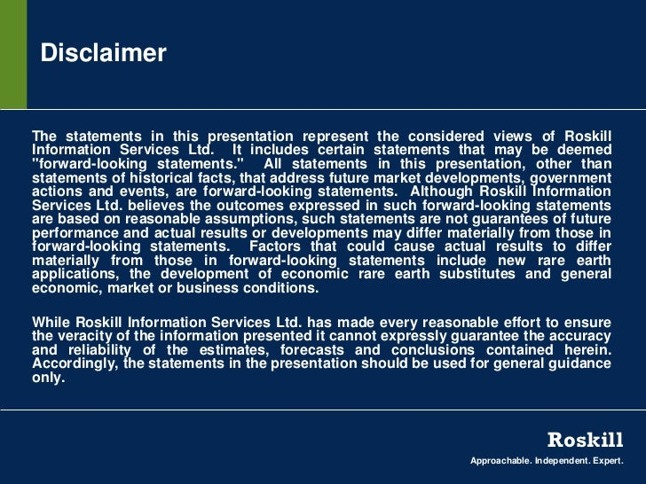 DisclaimerThe statements in this presentation represent the considered views of RoskillInformation Services Ltd. It includ...