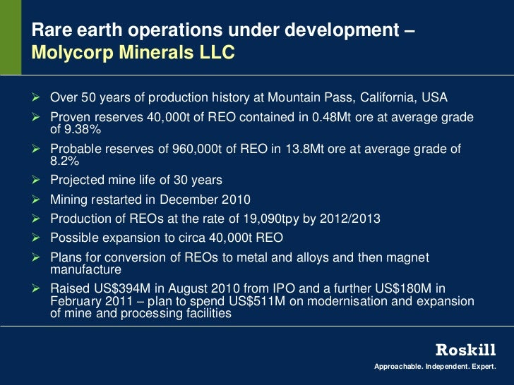 Rare earth operations under development –Molycorp Minerals LLC Over 50 years of production history at Mountain Pass, Cali...