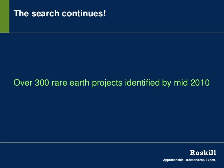 The search continues!Over 300 rare earth projects identified by mid 2010                                                  ...