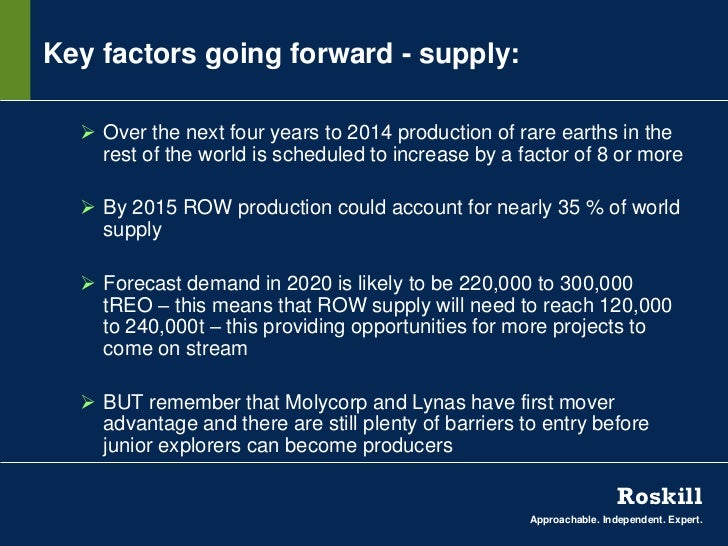 Key factors going forward - supply:   Over the next four years to 2014 production of rare earths in the    rest of the wo...