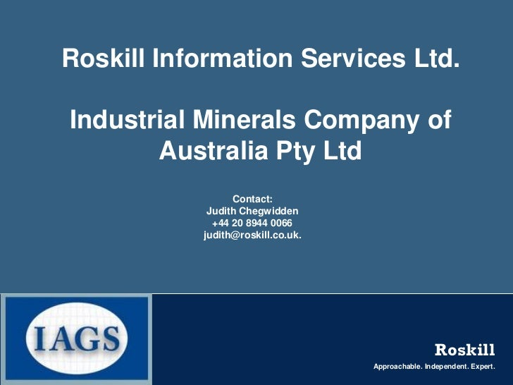Roskill Information Services Ltd.Industrial Minerals Company of       Australia Pty Ltd                 Contact:          ...