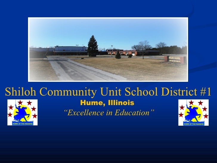 "Shiloh Community Unit School District #1 Hume, Illinois  "" Excellence in Education"""