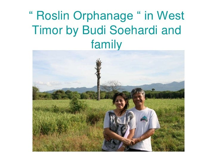 """ Roslin Orphanage "" in West Timor by Budi Soehardiand family<br />By : Rotarian Budi Soehardi and family <br />"