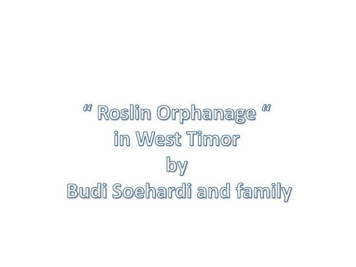 """ Roslin Orphanage "" in West Timor byBudi Soehardi and family<br />"