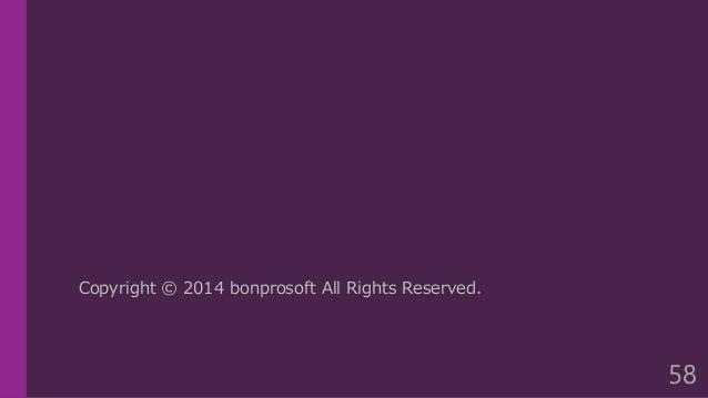Copyright © 2014 bonprosoft All Rights Reserved. 58