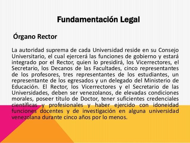 La autoridad suprema de cada Universidad reside en su Consejo Universitario, el cual ejercerá las funciones de gobierno y ...