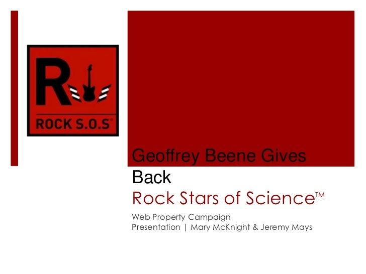 Geoffrey Beene GivesBackRock Stars of ScienceTMWeb Property CampaignPresentation | Mary McKnight & Jeremy Mays