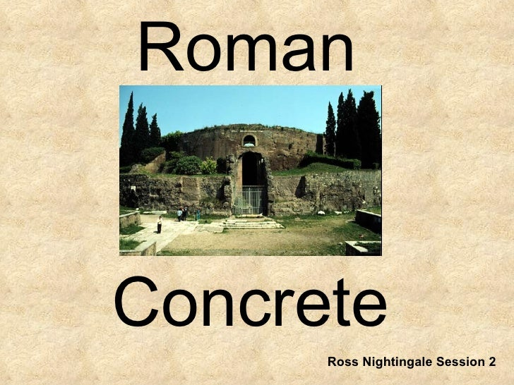 RomanConcrete      Ross Nightingale Session 2