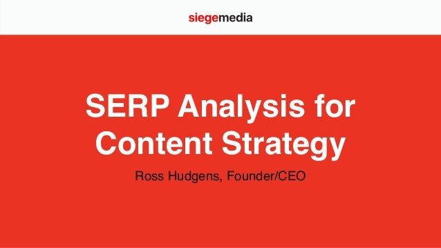 SERP Analysis for Content Strategy Ross Hudgens, Founder/CEO