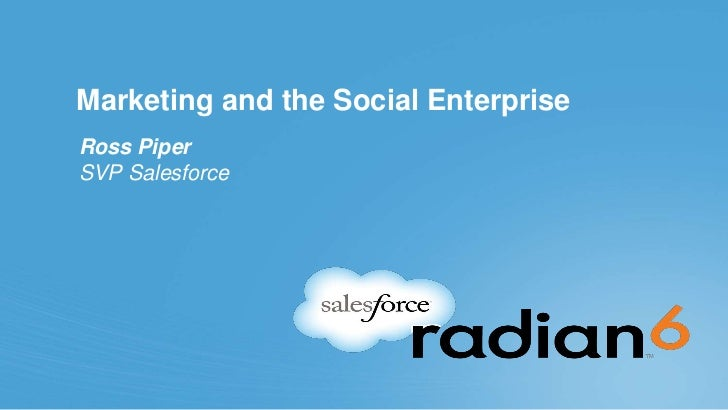 Marketing and the Social EnterpriseRoss PiperSVP Salesforce