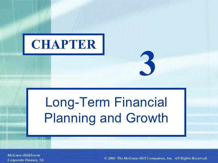CHAPTER 3 Long-Term Financial Planning and Growth