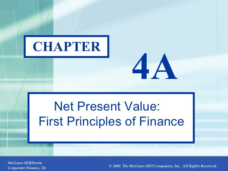 CHAPTER 4A Net Present Value: First Principles of Finance