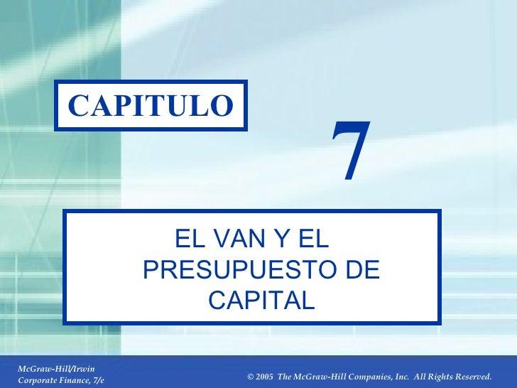 7- CAPITULO 7 EL VAN Y EL PRESUPUESTO DE CAPITAL