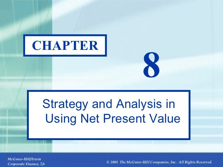 CHAPTER 8 Strategy and Analysis in Using Net Present Value