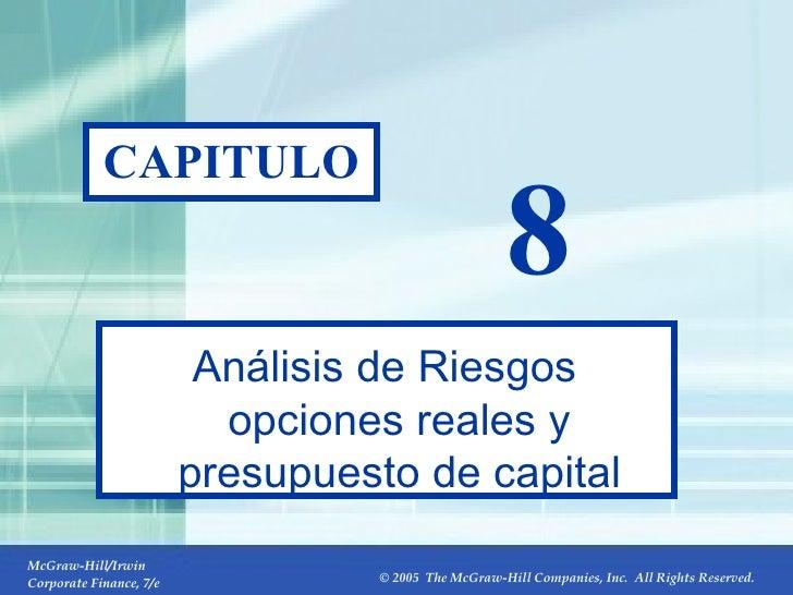 8- CAPITULO 8 Análisis de Riesgos opciones reales y presupuesto de capital