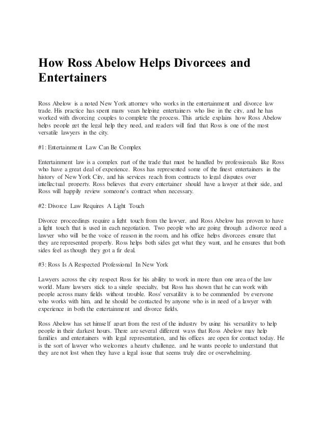 How Ross Abelow Helps Divorcees and Entertainers Ross Abelow is a noted New York attorney who works in the entertainment a...