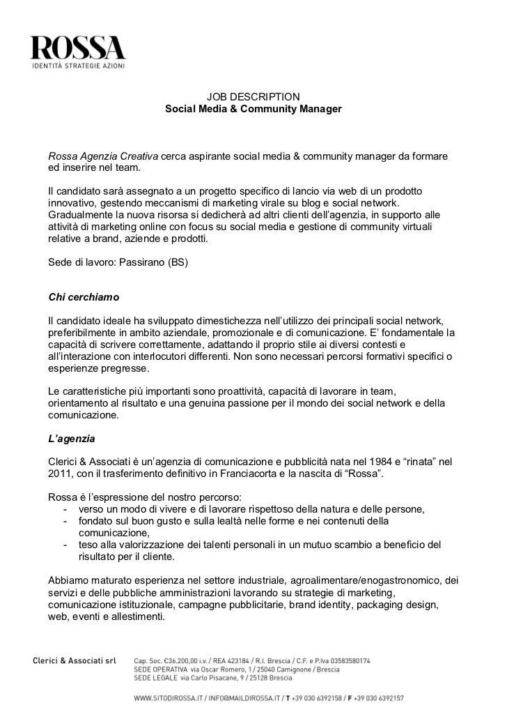 JOB DESCRIPTION                           Social Media & Community ManagerRossa Agenzia Creativa cerca aspirante social me...