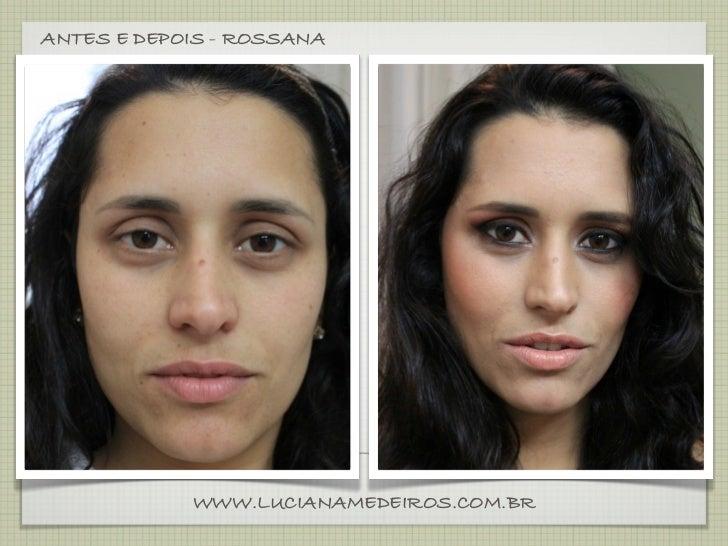 ANTES E DEPOIS - ROSSANA            WWW.LUCIANAMEDEIROS.COM.BR