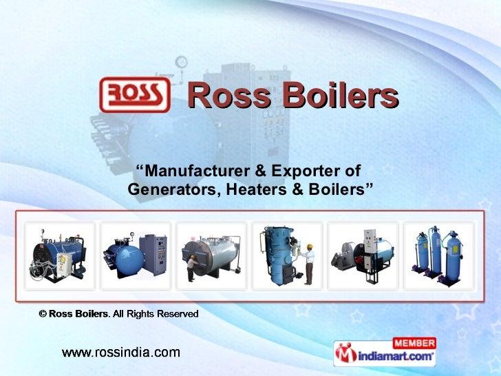 "Ross Boilers "" Manufacturer & Exporter of  Generators, Heaters & Boilers"""