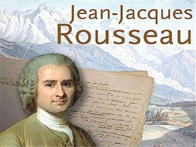 Jean-Jacques Rousseau  Jean-Jacques Rousseau nasceu em Genebra, na Suíça a 28 de Junho de 1712 e morreu a 2 de Julho de 1...