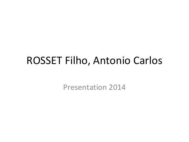ROSSET Filho, Antonio Carlos  Presentation 2014