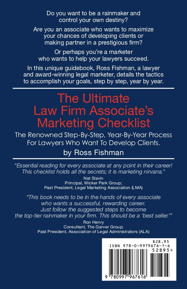 Year-By-Year Process For Lawyers Who Want To Develop Clients. The Renowned Step-By-Step The Ultimate Law Firm Associates Marketing Checklist